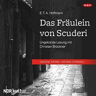 Das Fräulein von Scuderi                   Autor:                                                                                                                                 E. T. A. Hoffmann                               Sprecher:                                                                                                                                 Christian Brückner                      Spieldauer: 2 Std. und 54 Min.     38 Bewertungen     Gesamt 4,4