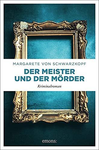 Der Meister und der Mörder: Kriminalroman