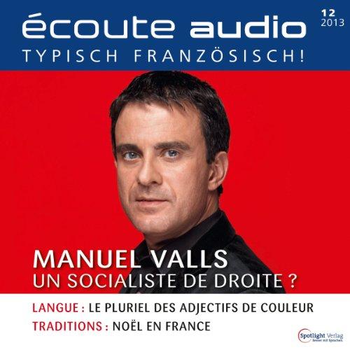 Écoute Audio - Manuel Valls. 12/2013 audiobook cover art