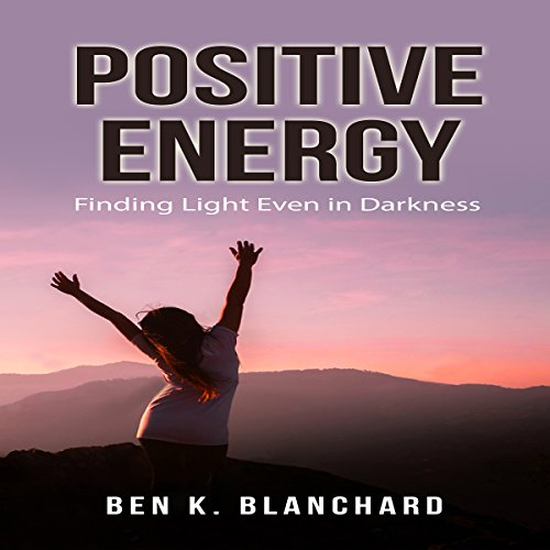 Positive Energy: Finding Light Even in Darkness cover art