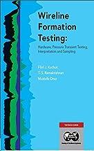 Wireline Formation Testing: Hardware, Pressure Transient Testing, Interpretation and Sampling