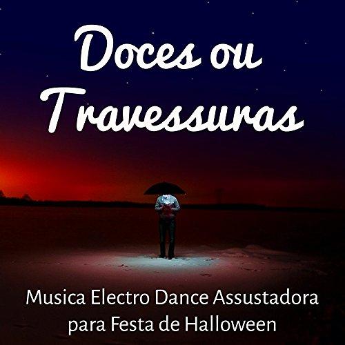 Doces ou Travessuras - Musica Electro Dance Assustadora para Festa de Halloween
