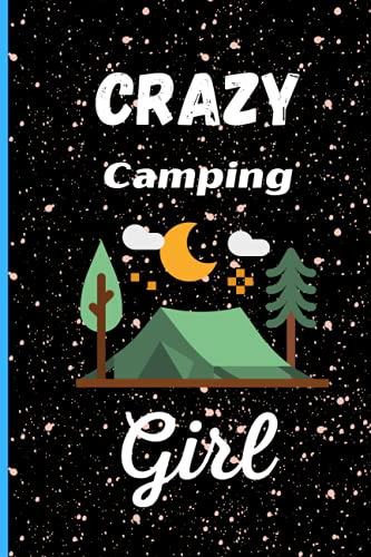 Crazy Camping Girl: Perfect Camping Notebook Journal For Girl, Blank Lined Journal Notebook For Camping Lovers, Notebook for Writing Notes for Girl, Christmas/Birthday Notebook For Girl