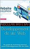 Développement de site Web: Un guide du marketing Internet pour le développement de sites Web