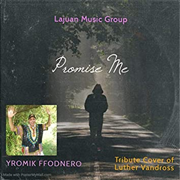 Promise Me (Luther Vandross Tribute)