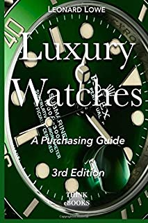 Luxury Watches: A Purchasing Guide (Volume 1)