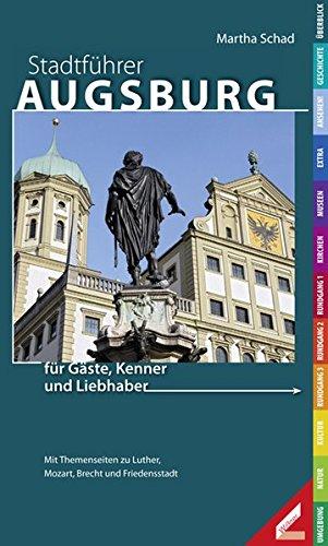 Stadtführer Augsburg: für Gäste, Kenner und Liebhaber