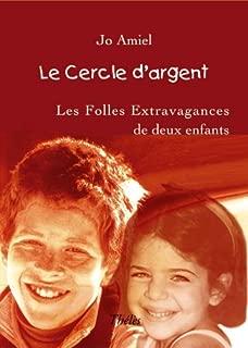 Le Cercle d'Argent (Les folles extravagances de deux enfants)