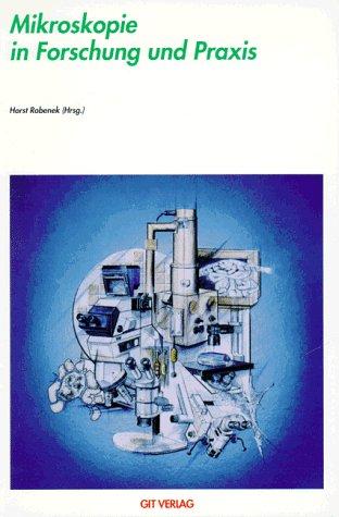 Mikroskopie in Forschung und Praxis