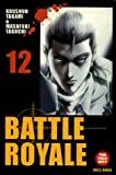 Battle Royale - Tome 12 Tome 12 - Soleil - 07/12/2005
