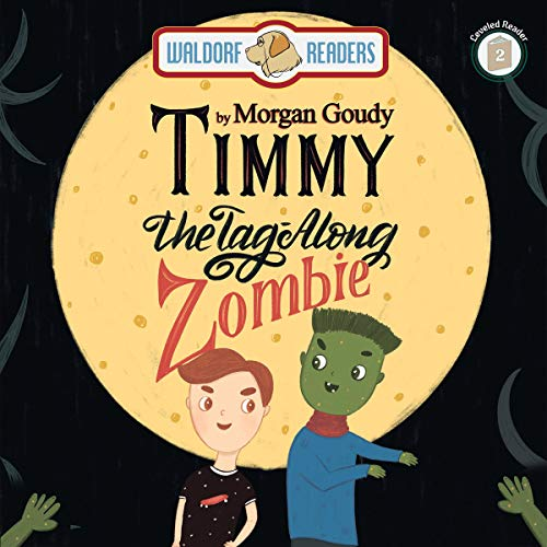 Timmy the Tag-along Zombie Audiobook By Morgan Goudy cover art