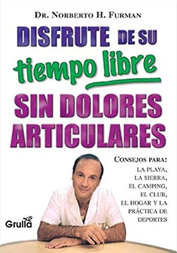 Disfrute De Su Tiempo Libre Sin Dolores Articulares (Spanish Edition)