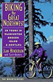 Biking the Great Northwest: 20 Tours in Washington Oregon Idaho & Montana