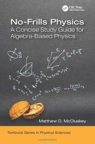 No-Frills Physics (Textbook Series in Physical Sciences)
