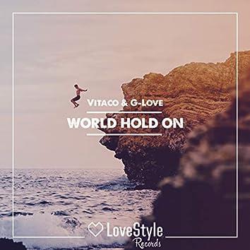 World Hold On