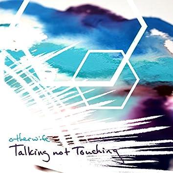 Talking Not Touching