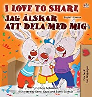 I Love to Share (English Swedish Bilingual Book for Kids)