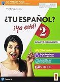 ¿Tu español? ¡Ya está! Per le Scuole superiori. Con e-book. Con espansione online [Lingua spagnola]: Vol. 2
