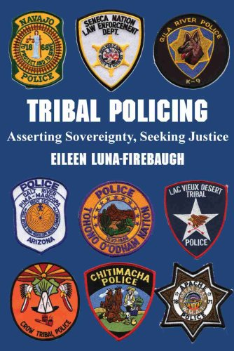 Compare Textbook Prices for Tribal Policing: Asserting Sovereignty, Seeking Justice 1 Edition ISBN 9780816524341 by Luna-Firebaugh, Eileen