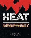 Heat: Die besten Rezepte für den Oberhitzegrill - Theres Pluppins