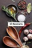 Mi Recetario: Libro de Recetas en Blanco | Apunta tus propias Recetas | Con Espacio para Todo