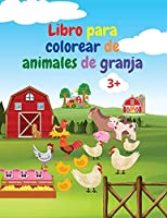 Libro para colorear de animales de granja: Libro para colorear de animales de granja - Libro para colorear de animales de granja para niños mayores de 3 años - Idea de regalo para preescolares con animales de granja para colorear