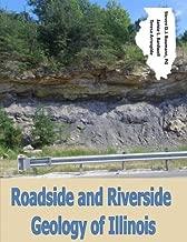 Roadside and Riverside Geology of Illinois (Roadside Geology Series) (Volume 3)