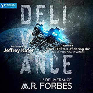Deliverance     Forgotten Colony, Book 1              Written by:                                                                                                                                 M.R. Forbes                               Narrated by:                                                                                                                                 Jeffrey Kafer                      Length: 7 hrs and 36 mins     2 ratings     Overall 5.0