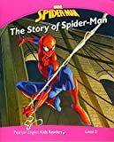 Level 2: Marvel's Spider-Man: The Story of Spider-Man (Pearson English Kids Readers)