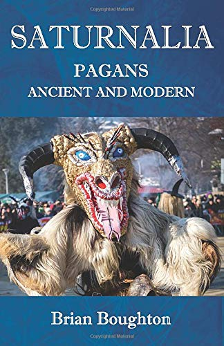 SATURNALIA: PAGANS ANCIENT AND MODERN