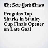Penguins Top Sharks in Stanley Cup Finals Opener on Late Goal's image