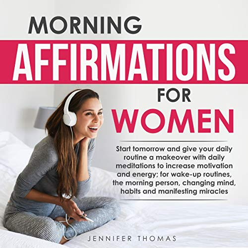 Morning Affirmations for Women     Start Tomorrow and Give Your Daily Routine a Makeover with Daily Meditations to Increase Motivation and Energy; for Wake-Up Routines, Changing Mind Habits, and Manifesting Miracles              De :                                                                                                                                 Jennifer Thomas                               Lu par :                                                                                                                                 Michelle Kay                      Durée : 3 h et 56 min     Pas de notations     Global 0,0