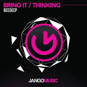 Bring It / Thinking