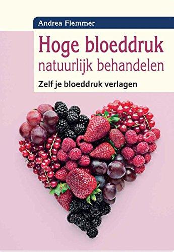 Hoge bloeddruk natuurlijk behandelen: zelf je bloeddruk verlagen