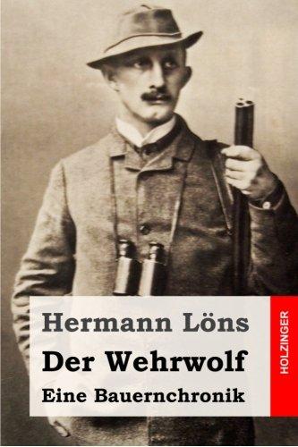 Der Wehrwolf: Eine Bauernchronik