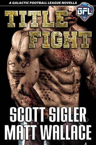 TITLE FIGHT: Science Fiction Mixed Martial Arts Thriller with Aliens (Galactic Football League Book 3) (English Edition)