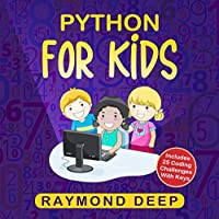Python for Kids: The New Step-by-Step Parent-Friendly Programming Guide With Detailed Installation Instructions. To Stimulate Your Kid With Awesome Games, Activities And Coding Projects Front Cover