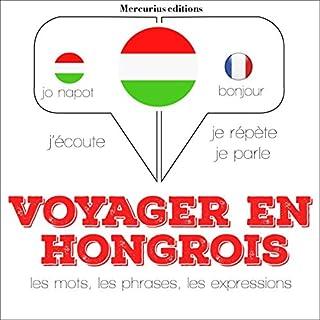 Couverture de Voyager en hongrois, 300 mots phrases et expressions essentielles et les 100 verbes les plus courants