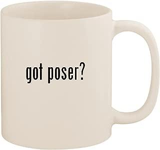 got poser? - 11oz Ceramic White Coffee Mug Cup, White