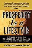 Prosperity Is A Lifestyle: 7 Master Keys To Unlimited Abundance & All-Round Prosperity (English Edition)