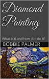 Diamond Painting: What is it and how do I do it?