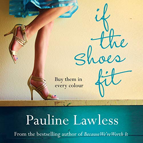 If the Shoes Fit                   By:                                                                                                                                 Pauline Lawless                               Narrated by:                                                                                                                                 Susan Greenway                      Length: 10 hrs     Not rated yet     Overall 0.0