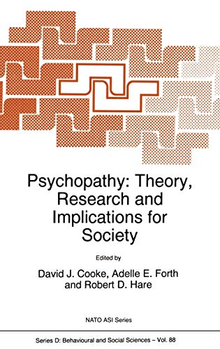 Psychopathy: Theory, Research and Implications for Society (Nato Science Series D:, 88, Band 88)