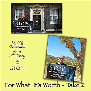 For What It's Worth-Take 2 (feat. George Galloway)