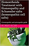Hemorrhoids Treatment with Homeopathy and Schuessler salts (homeopathic cell salts): A homeopathic and naturopathic guide