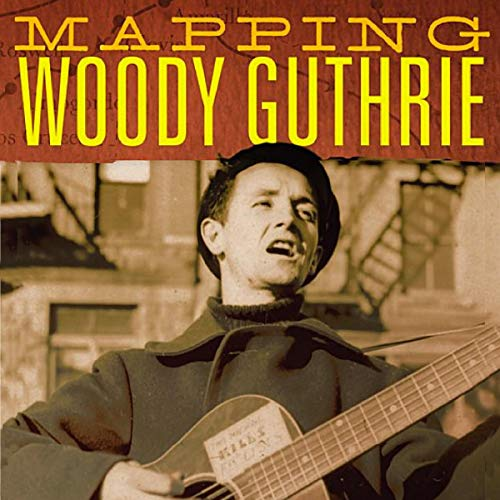 Mapping Woody Guthrie audiobook cover art