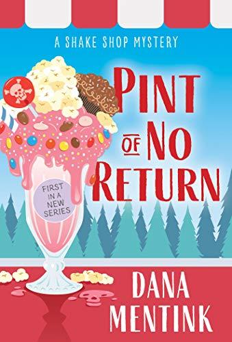 Pint of No Return (Shake Shop Mystery Book 1)