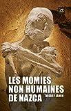 Les momies non humaines de Nazca - Un événement historique