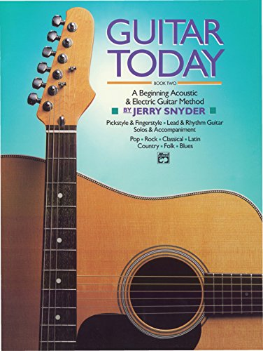 Guitar Today, Book 2: A Beginning Acoustic and Electric Guitar Method (English Edition)