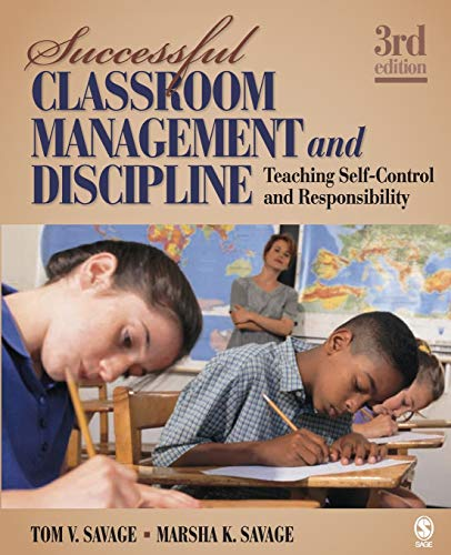 Compare Textbook Prices for Successful Classroom Management and Discipline: Teaching Self-Control and Responsibility Third Edition ISBN 9781412966788 by Savage, Tom V.,Savage, Marsha K.